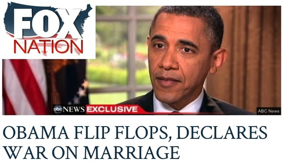 Fox Nation headline: 'Obama flip flops, declares war on marriage'