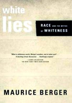 Book cover: White Lies: Race and the Myths of Whiteness